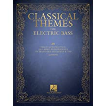 Classical Themes for Electric Bass: 20 Pieces for Practice and Solo Performance in Standard Notation & Tab (English Edition)