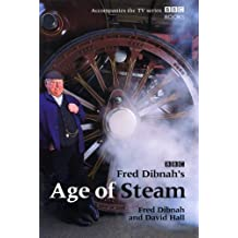 Fred Dibnah's Age Of Steam (English Edition)