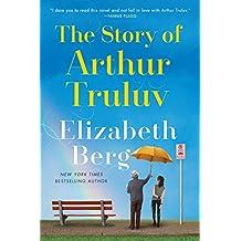 The Story of Arthur Truluv: A Novel (English Edition)
