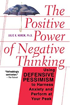 """""""The Positive Power Of Negative Thinking (English Edition)"""",作者:[Norem, Julie]"""