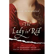 The Lady in Red: An Eighteenth-Century Tale of Sex, Scandal, and Divorce (English Edition)