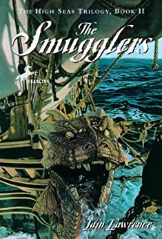 """The Smugglers (The High Seas Trilogy Book 2) (English Edition)"",作者:[Lawrence, Iain]"