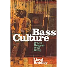 Bass Culture: When Reggae Was King (English Edition)