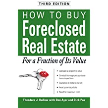How to Buy Foreclosed Real Estate: For a Fraction of Its Value (English Edition)