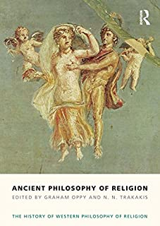 Ancient Philosophy of Religion: The History of Western Philosophy of Religion, Volume 1 (English Edition)