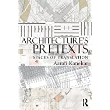 Architecture's Pretexts: Spaces of Translation (English Edition)