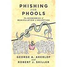 Phishing for Phools: The Economics of Manipulation and Deception (English Edition)