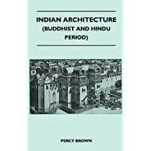 Indian Architecture (Buddhist and Hindu Period) (English Edition)