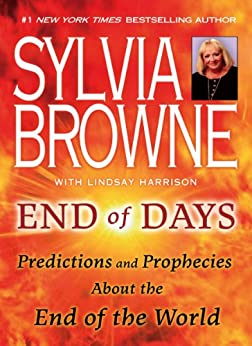 """End of Days: Predictions and Prophecies About the End of the World (English Edition)"",作者:[Sylvia Browne, Lindsay Harrison]"