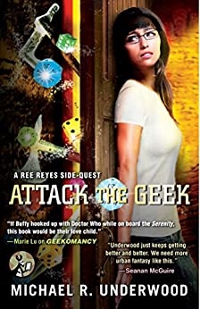 """Attack the Geek: A Ree Reyes Side-Quest (Ree Reyes Series Book 3) (English Edition)"",作者:[Underwood, Michael R.]"