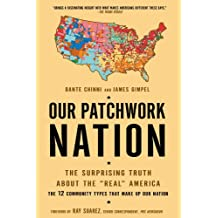 "Our Patchwork Nation: The Surprising Truth About the ""Real"" America (English Edition)"