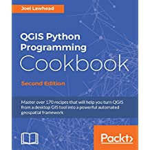 QGIS Python Programming Cookbook - Second Edition (English Edition)