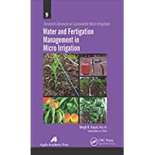 Water and Fertigation Management in Micro Irrigation (Research Advances in Sustainable Micro Irrigation) (English Edition)