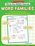 Word Families: 50 Cloze-Format Practice Pages That Target and Teach the Top 50 Word Families