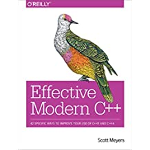 Effective Modern C++: 42 Specific Ways to Improve Your Use of C++11 and C++14 (English Edition)
