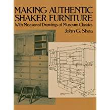 Making Authentic Shaker Furniture: With Measured Drawings of Museum Classics (Dover Woodworking) (English Edition)