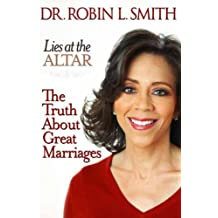 Lies at the Altar: The Truth About Great Marriages (English Edition)