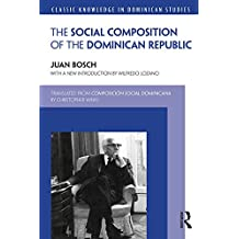 Social Composition of the Dominican Republic (Classic Knowledge in Dominican Studies) (English Edition)