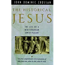The Historical Jesus: The Life of a Mediterranean Jewish Peasant (English Edition)