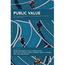 Public Value: Deepening, Enriching, and Broadening the Theory and Practice (English Edition)