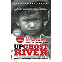 Up Ghost River: A Chief's Journey Through the Turbulent Waters of Native History (English Edition)