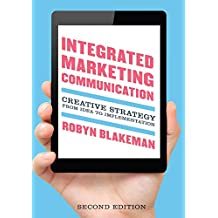 Integrated Marketing Communication: Creative Strategy from Idea to Implementation (English Edition)