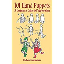 101 Hand Puppets: A Beginner's Guide to Puppeteering (English Edition)