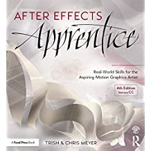 After Effects Apprentice: Real-World Skills for the Aspiring Motion Graphics Artist (Apprentice Series) (English Edition)