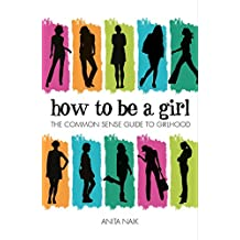 How to be a Girl (English Edition)