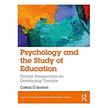 Psychology and the Study of Education: Critical Perspectives on Developing Theories (The Routledge Education Studies Series) (English Edition)
