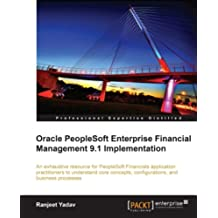 Oracle PeopleSoft Enterprise Financial Management 9.1 Implementation (English Edition)