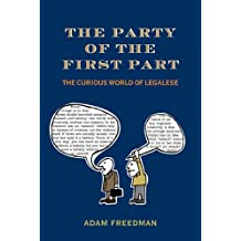The Party of the First Part: The Curious World of Legalese (English Edition)