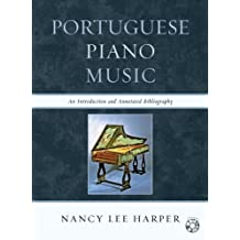 Portuguese Piano Music: An Introduction and Annotated Bibliography (English Edition)