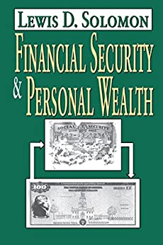 """""""Financial Security and Personal Wealth (English Edition)"""",作者:[Solomon,  Lewis D.]"""