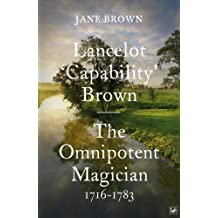 Lancelot 'Capability' Brown, 1716-1783: The Omnipotent Magician (English Edition)