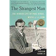 The Strangest Man: The Hidden Life of Paul Dirac, Mystic of the Atom (English Edition)