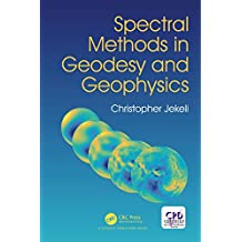 Spectral Methods in Geodesy and Geophysics (English Edition)