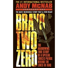 Bravo Two Zero: The Harrowing True Story of a Special Forces Patrol Behind the Lines in Iraq (English Edition)