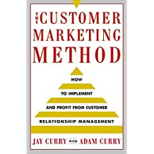 The Customer Marketing Method: How to Implement and Profit from Customer Relationship Management (English Edition)