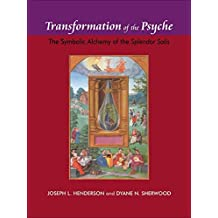 Transformation of the Psyche: The Symbolic Alchemy of the Splendor Solis (English Edition)