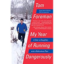My Year of Running Dangerously: A Dad, a Daughter, and a Ridiculous Plan (English Edition)