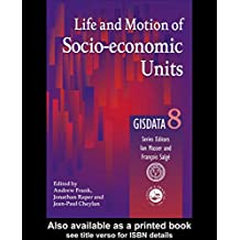 Life and Motion of Socio-Economic Units: GISDATA Volume 8 (English Edition)
