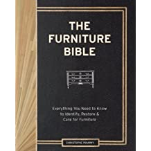 The Furniture Bible: Everything You Need to Know to Identify, Restore & Care for Furniture (English Edition)