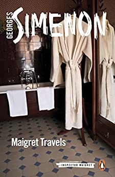 """Maigret Travels: Inspector Maigret #51 (English Edition)"",作者:[Georges Simenon, Howard Curtis]"