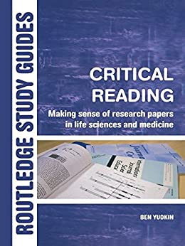 """Critical Reading: Making Sense of Research Papers in Life Sciences and Medicine (Routledge Study Guides) (English Edition)"",作者:[Yudkin, Ben]"