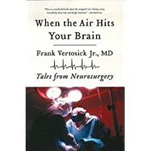 When the Air Hits Your Brain: Tales from Neurosurgery (English Edition)