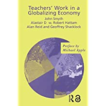 Teachers' Work in a Globalizing Economy (English Edition)