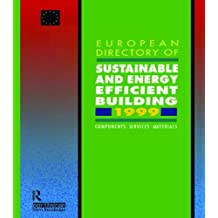 European Directory of Sustainable and Energy Efficient Building 1999: Components, Services, Materials (English Edition)