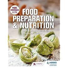 WJEC EDUQAS GCSE Food Preparation and Nutrition (English Edition)