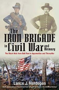 """The Iron Brigade in Civil War and Memory (English Edition)"",作者:[Herdegen, Lance J.]"